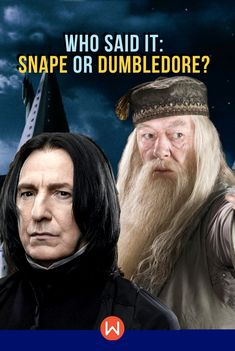 Who Said It: Snape or Dumbledore?  HP quiz, Harry Potter Trivia, Hogwarts, Wizarding World Quiz, Buzzfeed Quizzes, Playbuzz Quiz, Hogwarts Houses, Fandom Quizzes, Harry Potter Quizzes, Pottermore, Slytherin, Fun Quiz #hermionegranger, #ronweasley, #JKRowling #quiz