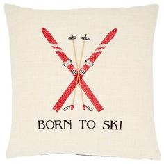 "You love mountains, fresh powder and double black diamonds: You were born to ski. This embroidered accent pillow is designed in a natural linen blend and reverses to a black woven back. A concealed zipper ensures easy care. Insert not included. 18"" x 18"". Front: Polyester-linen blend. Back: polyester. Machine-wash cold. Lay-flat to dry."