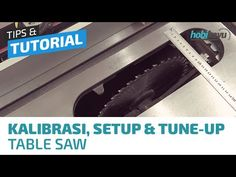 Setup Table Saw / Kalibrasi / Tuneup - YouTube Table Saw, Youtube, Youtubers, Youtube Movies