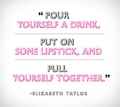 15 Celebrity Breakup Quotes to Mend Your Shattered Heart - this Elizabeth Taylor quote is one of my favorites. There's something about putting on lipstick...
