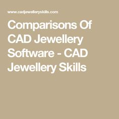 Comparisons Of CAD Jewellery Software   CAD Jewellery Skills