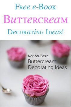 FREE eBook: Buttercream Decorating Ideas!  {learn unique frosting flavors for cakes and cupcakes, how to pipe on flowers + more!}