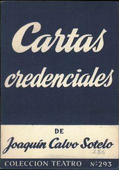 Cartas credenciales : comedia en dos partes, dividas en seis cuadros, con un solo intermedio, en prosa / original de Joaquín Calvo Sotelo - Madrid : Escelicer, D.L. 1961