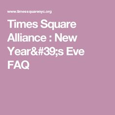 Times Square Alliance : New Year's Eve FAQ