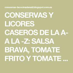 CONSERVAS Y LICORES CASEROS DE LA A- A LA -Z: SALSA BRAVA, TOMATE FRITO Y TOMATE TAMIZADO.