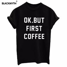Like and Share if you want this  OK BUT FIRST COFFEE Letters Print Cotton Casual T shirt     GET IT HERE ==> https://giftsegment.com/girlfriend-gift-ideas-ok-but-first-coffee-letters-print-cotton-casual-t-shirt/