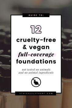 Get full coverage with these cruelty-free and vegan liquid foundations
