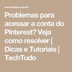 Problemas para acessar a conta do Pinterest? Veja como resolver | Dicas e Tutoriais | TechTudo