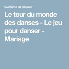 Le tour du monde des danses - Le jeu pour danser - Mariage