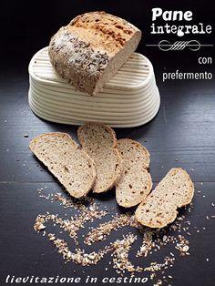 I biscotti della zia: Pagnotta integrale con prefermento (lievitazione in cestino)