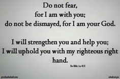 Do not fear, for I am with you; do not be dismayed, for I am your God. ~ Bible #ShriPrashant #Advait #God #Bible #fear #strength #help #Jesus #awareness Read at:- prashantadvait.com Watch at:- www.youtube.com/c/ShriPrashant Website:-www.advait.org.in Facebook:- www.facebook.com/prashant.advait LinkedIn:- www.linkedin.com/in/prashantadvait Twitter:- https://twitter.com/Prashant_Advait