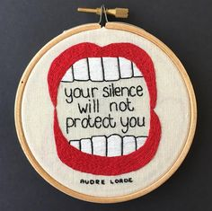 Audre Lorde Quote Embroidery Hoop // Your Silence Will Not