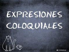 Expresiones coloquiales en español : ProfeDeELE.es