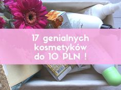 Najlepsze kosmetyki do 10 złotych. - 17 kosmetycznych perełek | szczesliva Beauty Spa, Beauty Hacks, Hair Beauty, Natural Beauty, Hair Spa, Diy Scarf, Beauty Recipe, Beauty And The Beast, Health And Beauty