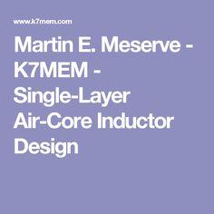 Martin E. Meserve - K7MEM - Single-Layer Air-Core Inductor Design