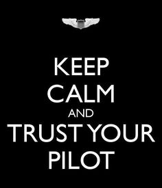 Make sure your 1st captain in Jesus and then trust your 2nd in command! ✈