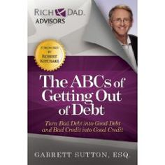 The ABCs of Getting Out of Debt by Garrett Sutton