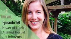 Episode 59 : Power of Herbs, Making Herbal Liniments with Maggie O