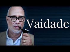 Vaidade • Luiz Felipe Pondé - YouTube
