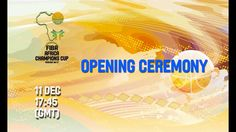 🔴 Live - Opening Ceremony - FIBA Africa Champions Cup 2017