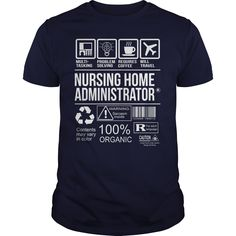 Awesome Tee For Nursing Home Administrator T-Shirts, Hoodies, Sweaters