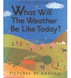 What Will the Weather Be Like Today?  1st DRA Level 14