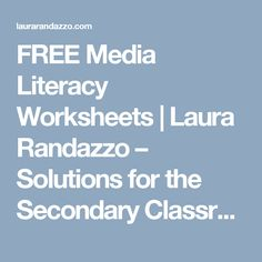 FREE Media Literacy Worksheets   Laura  Randazzo – Solutions for the Secondary Classroom