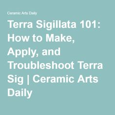 Terra Sigillata 101: How to Make, Apply, and Troubleshoot Terra Sig | Ceramic Arts Daily