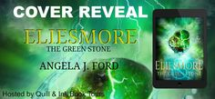 *´¨✫) ¸.•´¸.•*´¨)✯ ¸.•*¨) ✮ (¸.•´✶ (¸.•`COVER REVEALEliesmore and the Green Stone  Angela J. Ford Cover designed by Wicked Book CoversHosted by Quill & Ink Book Tours #EliesmoreCover #AngelaJFord @aford21 @quillinktours  #PreOrder http://amzn.to/2xwqfmS #Fantasy #CoverReveal #QuillInkTours
