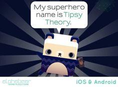 My superhero name is Tipsy Theory!  Lol!!