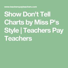 Show Don't Tell Charts by Miss P's Style | Teachers Pay Teachers
