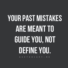 Mistakes don't define you.
