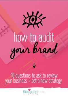 How to audit your brand. 10 questions to look over your business. It has a really helpful free guide inside! Check it out