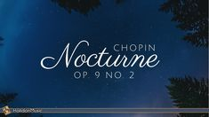 Chopin - Nocturne Op. 9 No. 2 | 2 Hours Classical Piano Music for Relaxa...