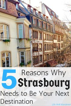 5 Reasons Why Strasbourg France Needs to Be Your Next Destination: This city with great history, food, culture, and sights makes for a perfect, must-do trip! | France | Strasbourg | Things to do in France | Places to Visit in France | Visit Strasbourg | Why you need to visit Strasbourg | Alsace | #france #visitfrance #strasbourg #alsace