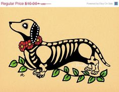 SALE Day of the Dead Dog DACHSHUND Dia de los Muertos Art Print 5 x 7 or 8 x 10 - Choose your own words - Donation to Austin Pets Alive on Etsy, $7.00
