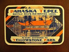 PAHASKA TEPEE BUFFALO BILL'S OLD HUNTING LODGE YELLOWSTONE PARK LUGGAGE LABEL