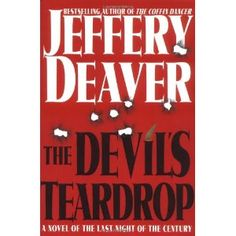 The Devil's Teardrop: A Novel of the Last Night of the Century (A Lincoln Rhyme Novel) (Hardcover)  http://www.amazon.com/dp/0684852926/?tag=goandtalk-20  0684852926
