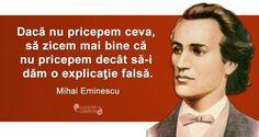 20 citate de Mihai Eminescu. Se aplică cu mare succes și la 165 de ani de la nașterea sa! Good To Know, Spirituality, Thoughts, Feelings, Life, Frases, Literatura, Words, Quotation