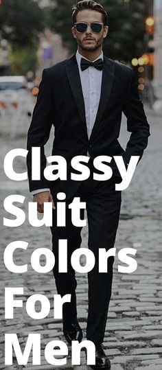 Classy Suit Colors For Men #mensfashion #menswear #menstyle