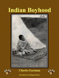 The Indian Boyhood by Dr. Charles Alexander Eastman Paper