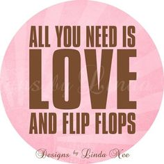 FLIP FLOP Summer on the Beach  Life is better in flip flops by DesignsbyLindaNee $3.95