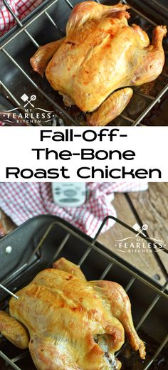 Fall-Off-The-Bone Roast Chicken from My Fearless Kitchen. Have you ever cooked a whole chicken before? This Fall-Off-The-Bone Roast Chicken is so flavorful, and so easy it's almost foolproof!