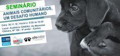"""""""O Grito do Bicho"""": SEPDA promove Seminário sobre animais comunitários..."""