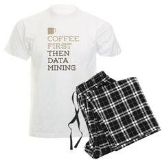 Coffee First  Then Data Mining Pajamas