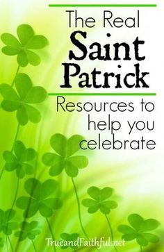 The real story of St. Patrick | St. Patrick's Day resources | Christian history St. Patrick Day activities