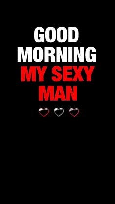 Good Morning Sweetheart Quotes, Flirty Good Morning Quotes, Flirty Quotes For Him, Good Morning Love Messages, Good Morning Texts, Morning Greetings Quotes, Good Night Quotes, Hot Love Quotes, Hello Quotes