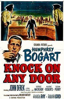 Knock on Any Door. Humphrey Bogart, John Derek, George Macready, Allene Roberts. Directed by Nicholas Ray. 1949
