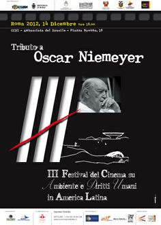 Tributo Niemeyer, scomparso durante  III Festival Cinema Ambiente e Diritti Umani in Americalatina - Roma 2012 ©MadeinMartin