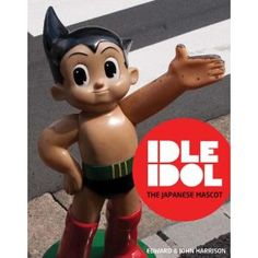 Idle Idol - a collection of large Japanese Mascots. Looks like a quality coffee table book. $12.20